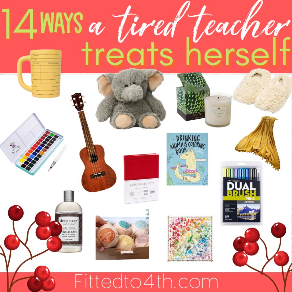 14 Ways a Tired Teacher Treats Herself