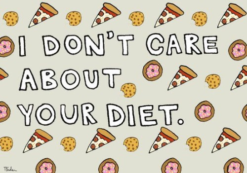 Image result for nobody cares about your diet