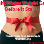Fitness Tips to Fight Winter Weight Gain