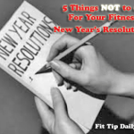 5 Things Not to Do For Your Fitness New Year's Resolutions