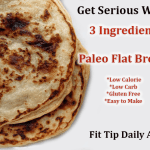 Low Carb Monday -Get Serious With Paleo Flat Bread