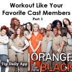 Workout Like the Stars of Orange is the New Black – Part 1