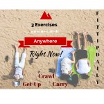 Fitness Anywhere: Three Exercises That Anyone Can Do, Anywhere, Right Now