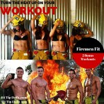 Firemen Fit – How to Torch Your Workouts and be Firemen Fit