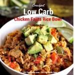 Low Carb Recipe Monday – Crockpot Chicken Fajita Rice Bowls