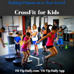 CrossFit For Kids – A New Level of Fitness