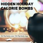 Hidden Holiday Calorie Bombs