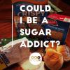 Sugar addict?