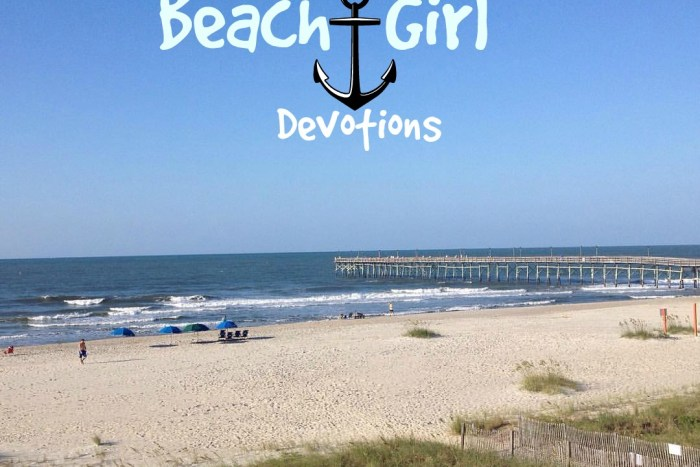Beach Girl Decotions- Be encouraged in your spiritual journey with a walk down a sandy beach with the salt water wind in your hair.