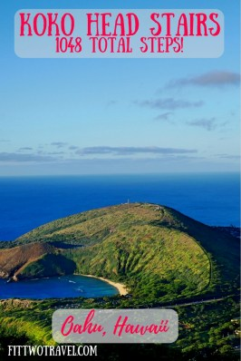 Tips to surviving the hike to the top of Koko head stairs in Oahu, Hawaii fittwotravel.com