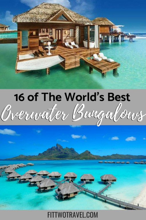 The best overwater bungalows in the world, including the Caribbean, Bora Bora, Maldives and the Philippines fittwotravel.com