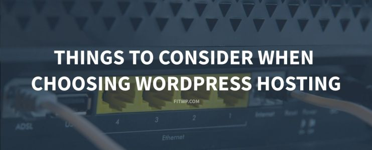 Things to Consider When Choosing WordPress Hosting