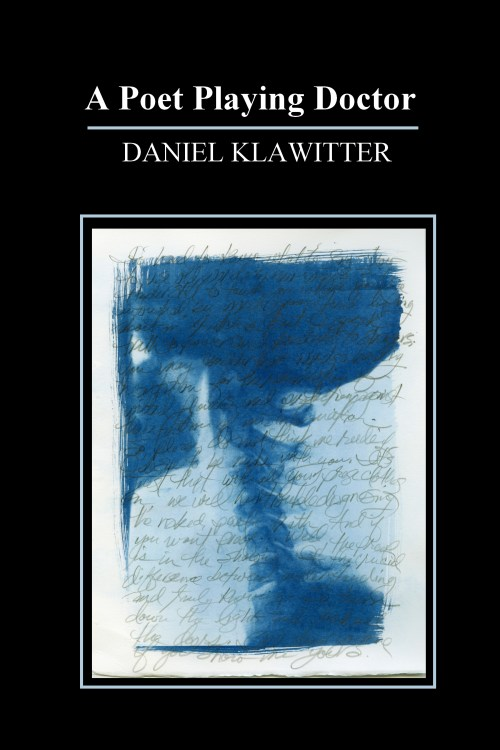 A Poet Playing Doctor By Daniel Klawitter