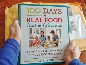 100 days of real food fast and fabulous cookbook arrives