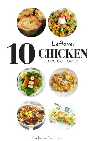 leftover chicken can become another tasty meal with these 10 recipe ideas for using up leftover chicken
