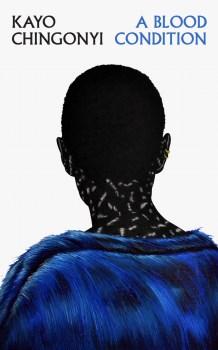 A Blood Condition by Kayo Chingonyi