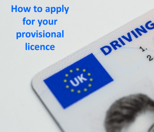 How To Apply for Your Provisional Licence