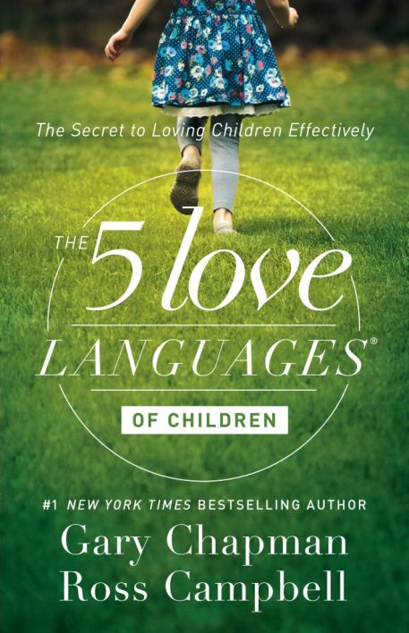 Image result for The Five Love Languages of Children: The Secret of Loving Children Effectively by Gary Chapman