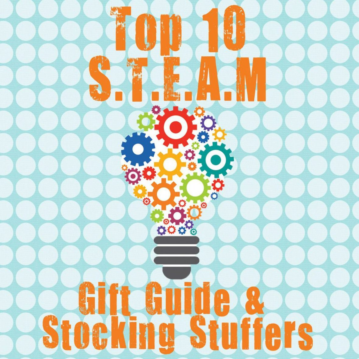 Top 10 S.T.E.A.M Gift Guide and Stocking Stuffers | Five Marigolds