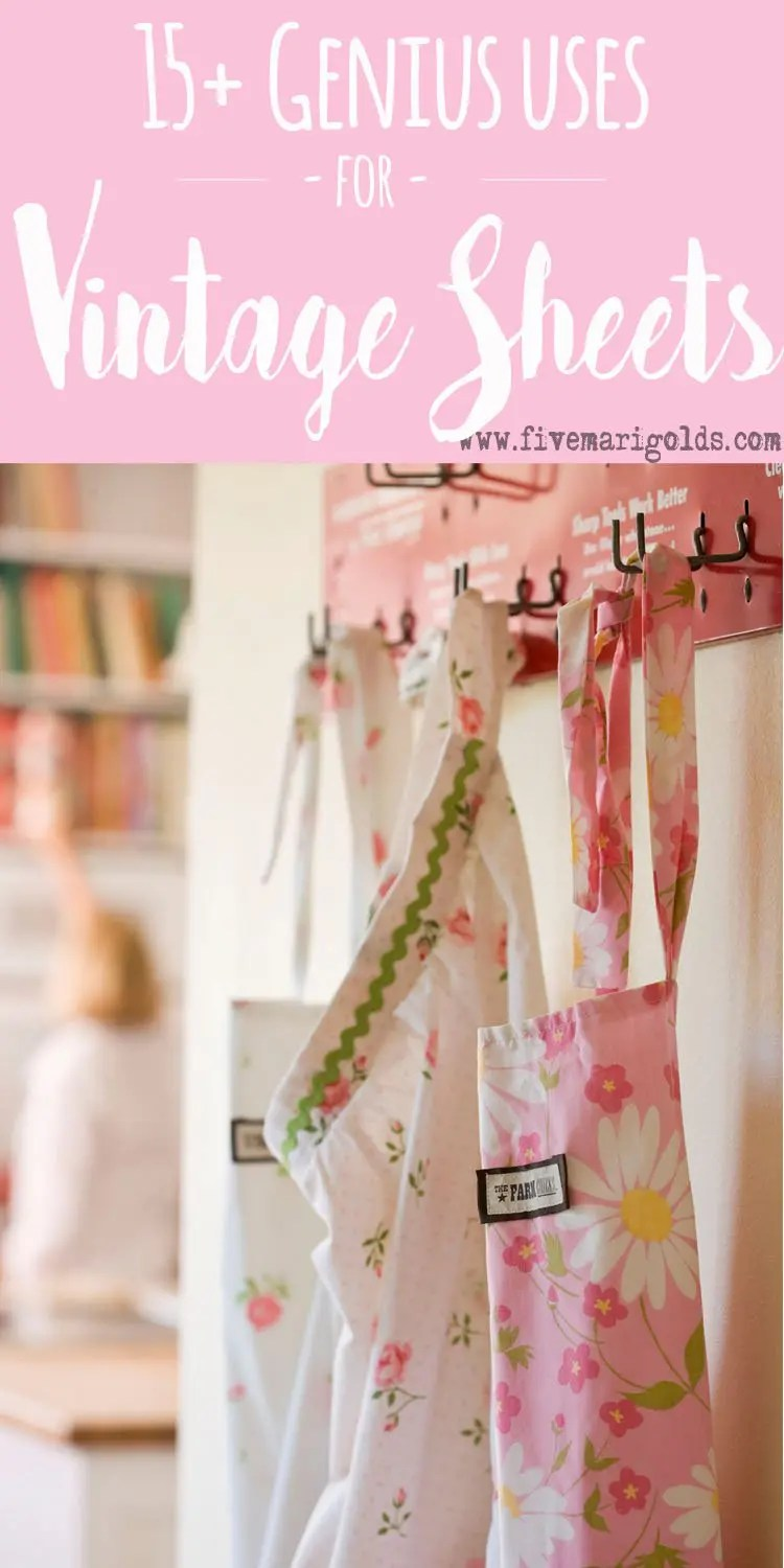 Inspirational ideas for upcycling beautiful Vintage Sheets and Linens | Five Marigolds