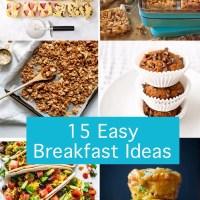 15 Easy Breakfast Ideas for Busy Weekdays