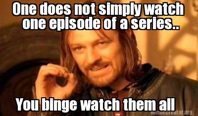 Binge Watching Meme