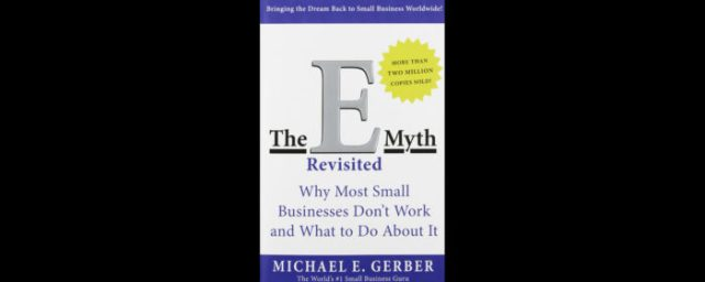 Michael Gerber, The E Myth, business