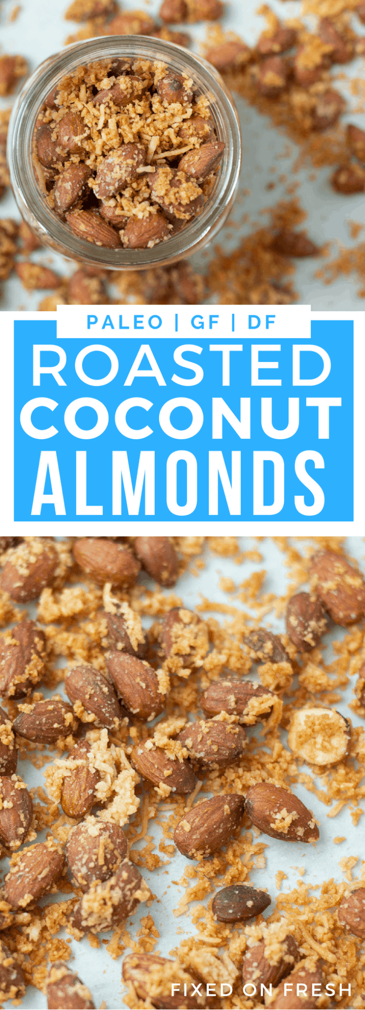 Roasted Coconut Almonds are an easy snack recipe with only 6 ingredients and it's healthy too! There are no refined sugars so it's paleo friendly and gluten and dairy free #paleo #paleosnacks