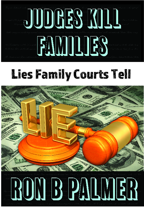 Book Cover - Judges Kill Families : Lies Family Courts Tell