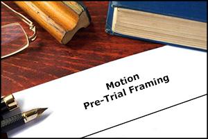 PTFM - Pre-Trial Framing Motion