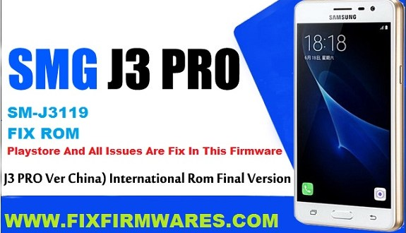 SM-J3119 GalaxyJ3 Pro Duos Fix Rom Officail Firmware Download Free