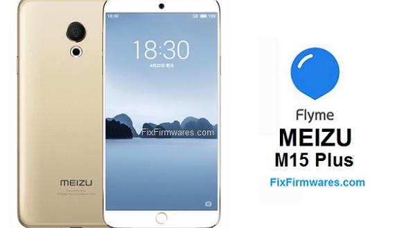 Meizu M15 Plus | Firmware | Download Meizu Official Firmwares