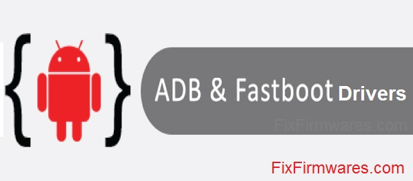 ADB AND FASTBOOT DRIVERS DOWNLOAD - Fix Firmwares