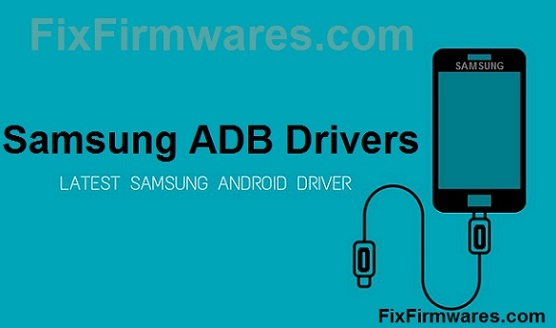 Samsung ADB Drivers | Download - Fix Firmwares