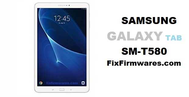 Samsung Galaxy Tab A 10 1 (2016) | SM-T580 - CF Auto Root - File