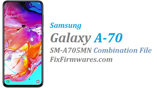 Samsung Galaxy A70 SM-A705MN Combination File Free Download