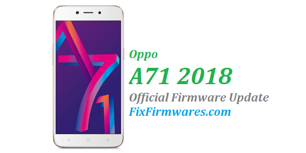 Oppo A71 2018 - CPH1801EX - Official Oppo Firmware Download