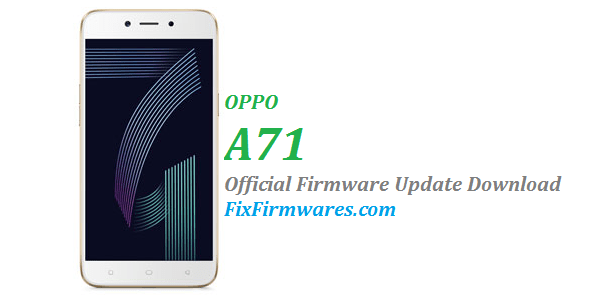 Oppo A71 - CPH1717EX Official Oppo Firmware Download