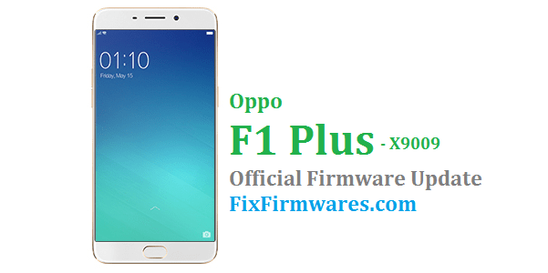 Oppo F1 Plus (X9009) Stock Rom - Oppo Firmware Download