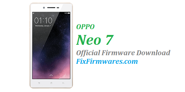 OPPO Neo 7 - Official Oppo Firmware Download Free
