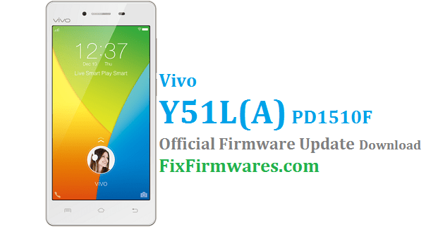 Vivo Y51L (A) Firmware PD1510F - Vivo Flash File | Free Download