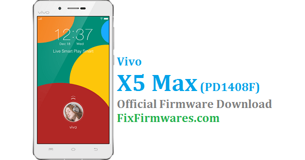 Vivo X5 Max Firmware, PD1408F, Vivo X5 Max, X5 Max Firmware,