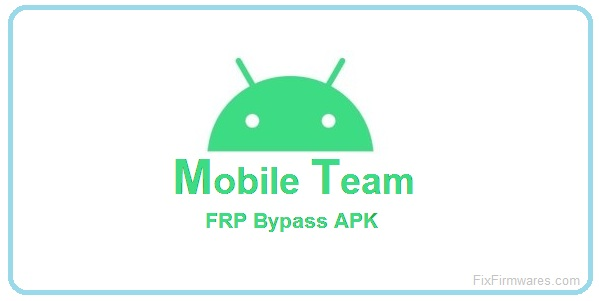 Mobile Team APK Samsung FRP Bypass APK
