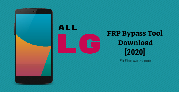 All LG FRP Bypass Tool Download Free | Bypass Google Account LG