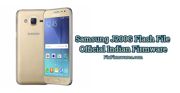 Samsung J200G Flash File Official India Rom
