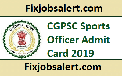 CGPSC Sports Officer Admit Card 2019 @ psc.cg.gov.in Hall Ticket ~ Exam Date