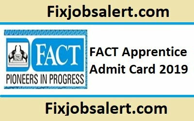 FACT Apprentice Admit Card 2019 @ fact.co.in Technician Hall Ticket ~ Exam Date