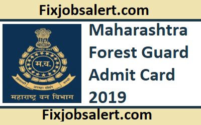 Maharashtra Forest Guard Admit Card 2019 @ mahapariksha.gov.in Maha Vanrakshak Exam Date