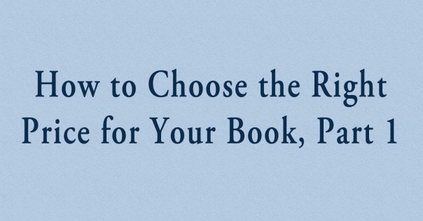 How to Choose the Right Price for Your Book part 1