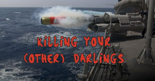 Killing Your Other Darlings